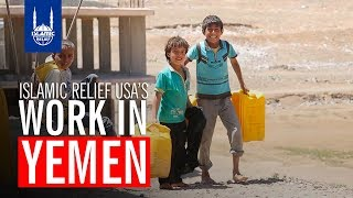 Islamic Relief USA - Our Work In Yemen
