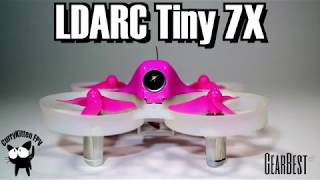 FPV Reviews: The LDARC Tiny 7X, supplied by Gearbest