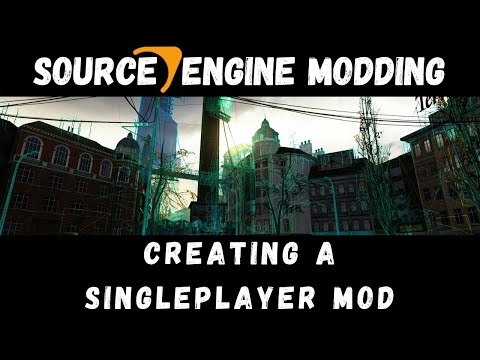 Source Engine Modding: Setting up a Singleplayer Mod (2013)