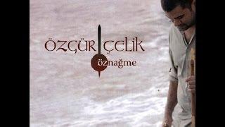 Özgür Çelik Gün Öznağme 2012 © Z Müzik
