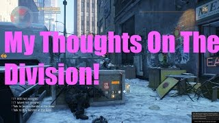 My Thoughts On The Division (The Division Gameplay)