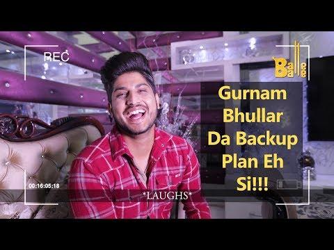gurnam-bhullar-da-backup-plan-||-len's-talk-|-balle-balle-tv