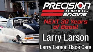 Precision Turbo NEXT 30 Years of Boost with Larry Larson