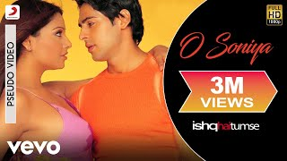 O Soniya Audio Song - Ishq Hai Tumse|Bipasha Basu, Dino Morea|Udit Narayan, Alka Yagnik