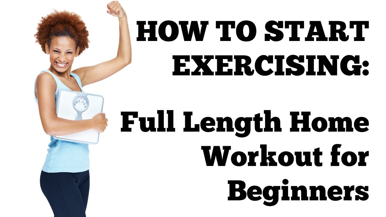 How To Start Exercising 20 Minute Full Length Workout At Home For Total Beginners Without Equipment