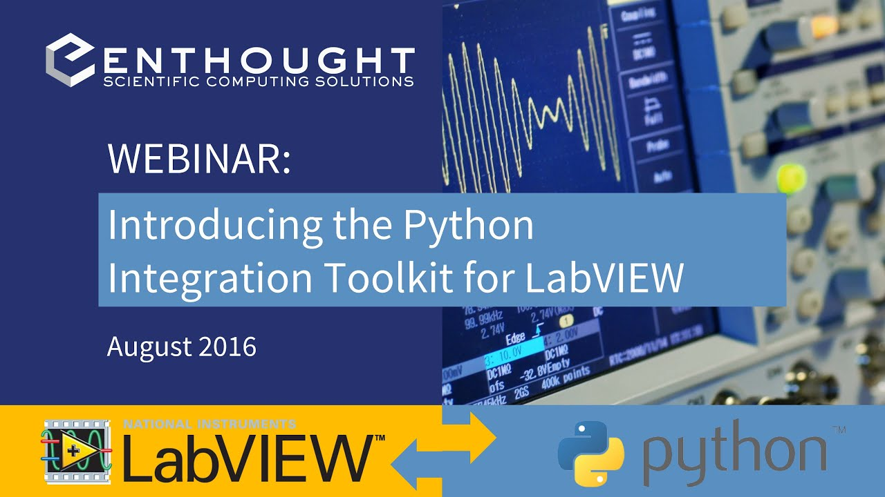 Webinar: Introducing the New Python Integration Toolkit for LabVIEW from  Enthought
