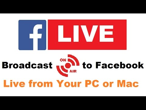 how to Broadcast to Facebook Live from Your PC or Mac