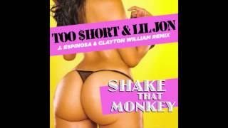 "Too Short ft Lil Jon ""Shake That Monkey"" J. Espinosa & Clayton William Remix"