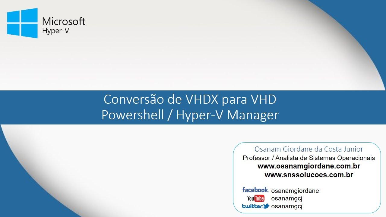 Conversão de VHDX para VHD | Powershell / Hyper-V Manager | #013
