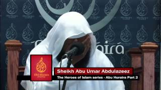 """ABU HURAIRA"" (RA) HEROES OF ISLAM SERIES PART2 KHUTBA FRIDAY,SEP,19,2014."
