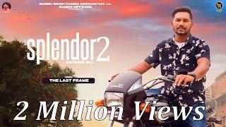 Splendor 2 (Official Video) Anwar Ali | Feat Loga | New Songs 2021 | Babbu Singh Rambo