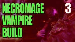 Skyrim Necromage Vampire Build Walkthrough Part 3: Last Call