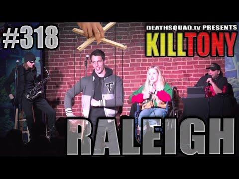 KILL TONY #318 - RALEIGH thumbnail