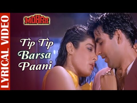 Download Tip Tip Barsa Paani - LYRICAL | Akshay Kumar & Raveena Tandon | Mohra | Alka & Udit | 90's Love Song