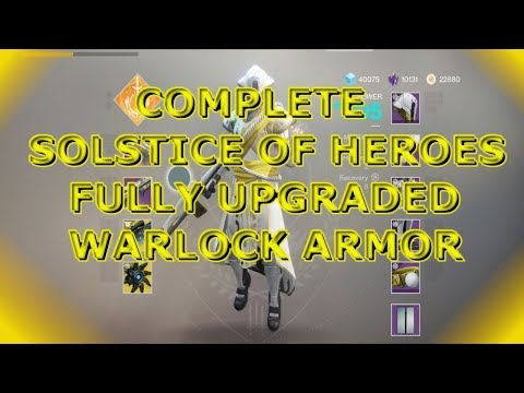 Destiny 2: Full Solstice of Heroes Upgraded Warlock Set! *405 Power*