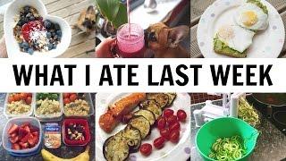 WHAT I ATE LAST WEEK HEALTHY FOOD DIARY
