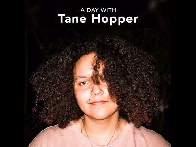 A Day With Tane Hopper