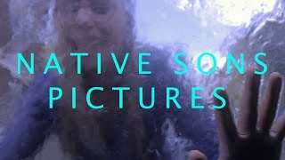 Native Sons - Pictures [OFFICIAL MUSIC VIDEO]