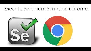 How to Run Selenium WebDriver Scripts on Google Chrome with chromedriver