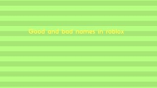 top 5 bad names in roblox and good
