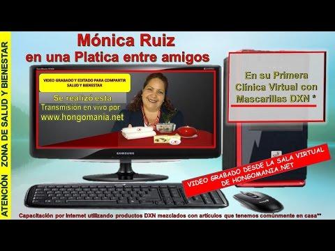 MONICA RUIZ PRIMERA CLINICA VIRTUAL DE MASCARILLAS NATURALES DXN