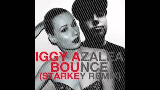 Iggy Azalea - Bounce (Starkey Remix)