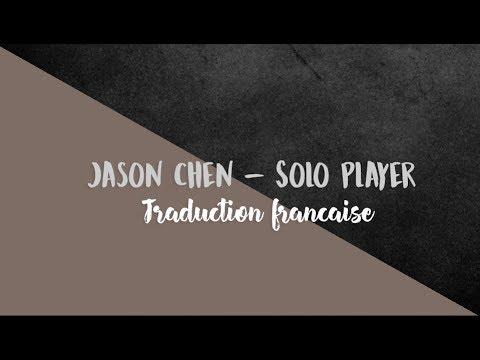 Jason Chen - Solo Player ( Traduction française )