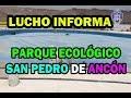 ALCALDE DE LIMA SUPERVISA OBRAS DEL PARQUE ECOLÓGICO SAN PEDRO DE ANCÓN - LIMA - PERÚ