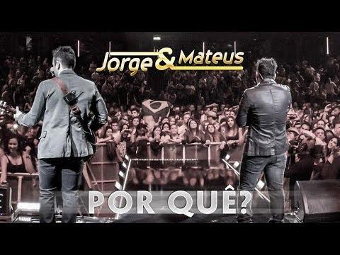Jorge e Mateus - Por Quê - [Novo DVD Live in London] - (Clipe Oficial)
