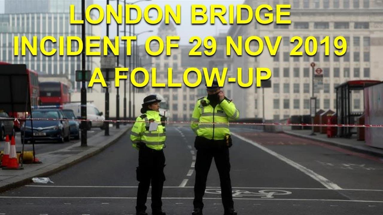 London Bridge Incident 29 Nov 2019 - Follow Up