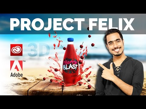 Project Felix: All you need to Know | Adobe Creative Cloud 2017