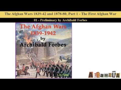 The Afghan Wars 1839-42 and 1878-80, Part 1