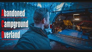 Camping in the Truck at an Abandoned Campground (Overland Adventure)