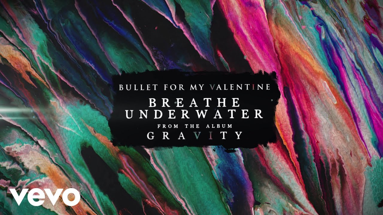 Bullet For My Valentine - Breathe Underwater