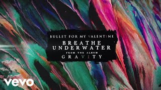Bullet For My Valentine - Breathe Underwater (Audio)