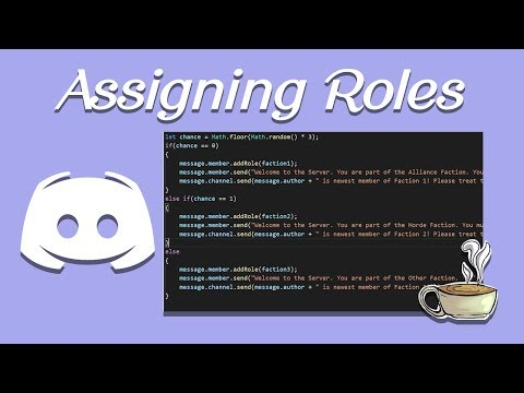Coding Your Own Discord Bot - Discord js - Assigning and