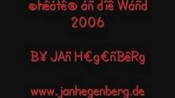 Jan Hegenberg - Cheater an die Wand 2006