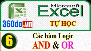 Microsoft Excel - Tự học Excel hiệu quả nhất. (Bài 6_Phần 1): Hàm logic AND, OR kết hợp với hàm IF