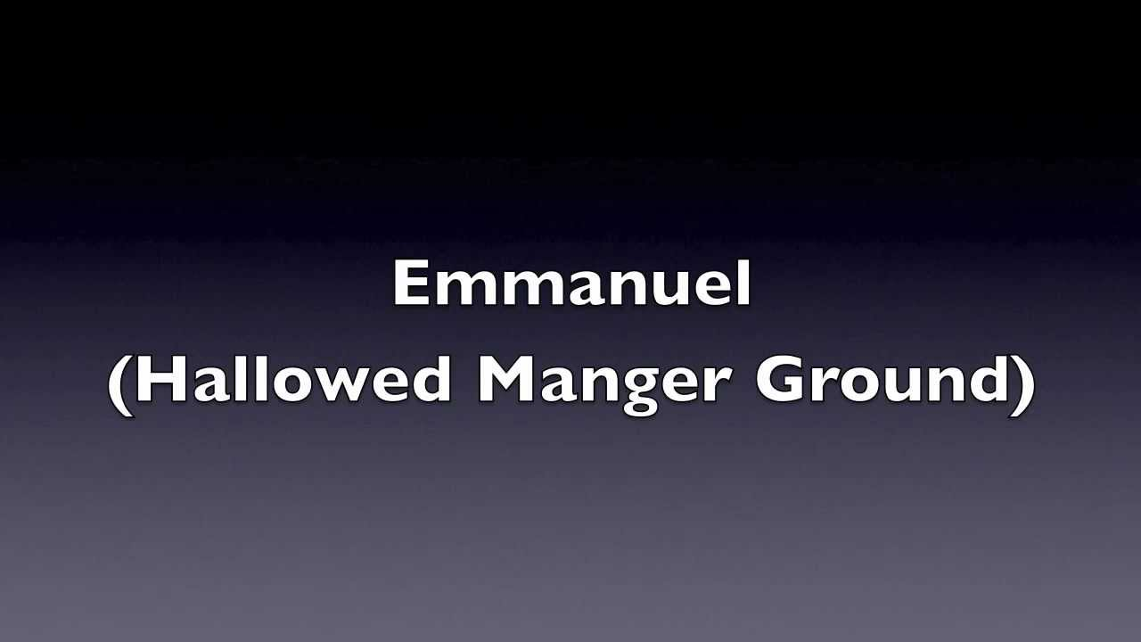 Emmanuel hallowed manger ground by chris tomlin hd