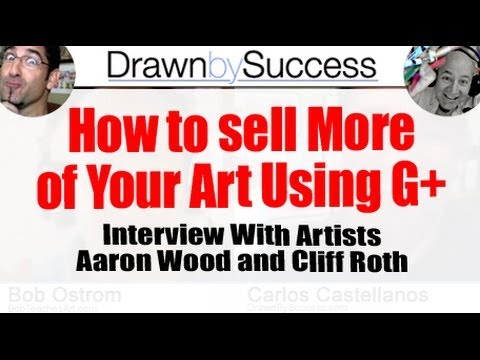 Google Plus For Artists- Interview with Artists Cliff Roth and Aaron Wood