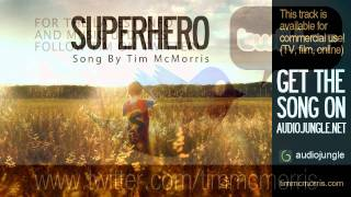 Superhero - Tim McMorris - Royalty Free Music