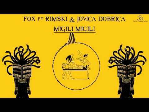 FOX x RIMSKI x JOVICA DOBRICA - Migili Migili