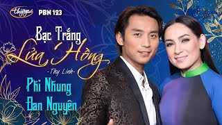 Gambar cover Đan Nguyên & Phi Nhung - Bạc Trắng Lửa Hồng (Thy Linh) PBN 123