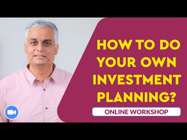 How to do Your Own Investment Planning | Online Workshop | Zoom Meeting