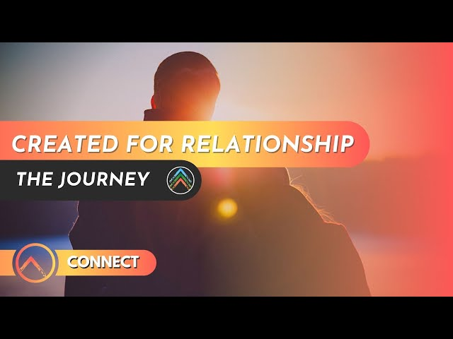Connect - Created for Relationship