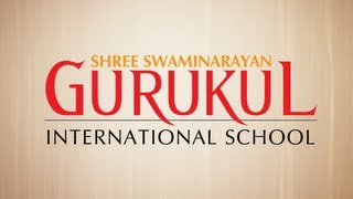 Shree Swaminarayan Gurukul International School - Transforming Life