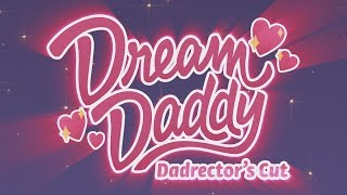 Dream Daddy: Dadrector's Cut - Trailer