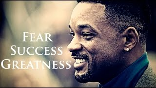 Will Smith Motivational Video 2015 - FEAR DREAM FALL BELIEVE SUCCESS GREATNESS