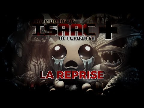 LA REPRISE (The Binding of Isaac : Afterbirth+)