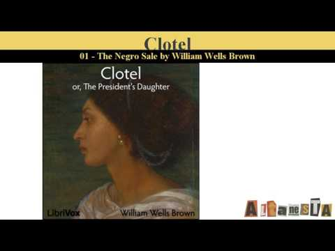 Clotel, or, The President's Daughter